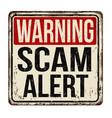 warning scam alert vintage rusty metal sign vector image vector image
