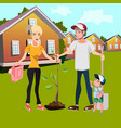 happy family planting trees in courtyard vector image