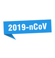2019-ncov speech bubble 2019-ncov ribbon sign vector image vector image