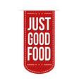 just good food banner design vector image vector image