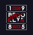 brooklyn nyc usa typography for t-shirt design vector image vector image