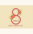 happy womens day 8th of march design background vector image vector image