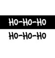 ho ho ho typography card black on white and vector image vector image
