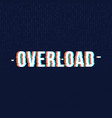 overload date chromatic aberration vector image vector image