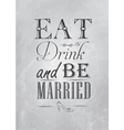 Poster Eat drink and bu married coal vector image vector image