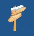 cartoon wooden winter sign with snow cap vector image vector image