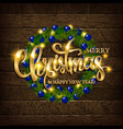 christmas coniferous wreath on a wooden background vector image