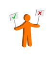 figure man holding right and wrong signs flat vector image vector image