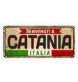welcome to catania in italian languagevintage vector image vector image