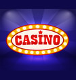 casino signboard banner with glowing bulbs vector image vector image