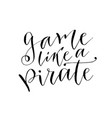 Play like a pirate hand drawn lettering brush