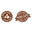 weed cafe stamp seals with grunge texture in vector image