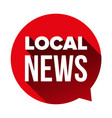 local news sign speech bubble vector image