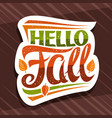 lettering hello fall vector image vector image
