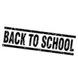 square grunge black back to school stamp vector image vector image