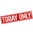 today only square grunge stamp vector image vector image