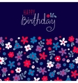 Card Happy Birthday with cute flowers vector image vector image