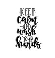 keep calm and wash your hands phrases vector image