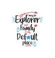 family quote lettering typography i may be vector image vector image