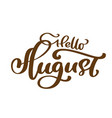 hello august hand drawn lettering print vector image