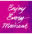 Enjoy Every Moment Motivation square poster vector image vector image