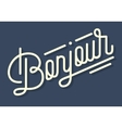 Bonjour Vintage Custom Script Lettering Retro vector image vector image