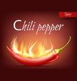 realistic red pod of chili pepper in flame vector image