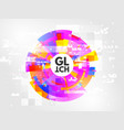 glitch circle abstract design element with vector image vector image