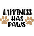 happiness has paws funny hand drawn saying vector image vector image