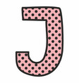 j alphabet letter with black polka dots on pink vector image