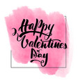 lettering inscription happy valentines day vector image vector image