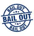 bail out blue round grunge stamp vector image vector image