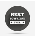 Best boyfriend ever sign icon Award symbol vector image vector image