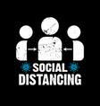 social distancing - covid19 19 t shirts design vector image