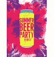 summer beer party typography grunge poster vector image vector image