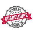 made in guadeloupe round seal vector image vector image