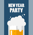 new year party letter with glass beer vector image vector image