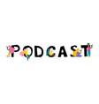 podcast concept idea broadcasting vector image