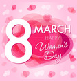 happy womens day 8 march hearts card vector image vector image