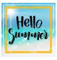 hello summer with blurred tropical beach vector image vector image