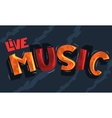 Live Music Artistic Cool Comic Lettering Cartoon vector image vector image