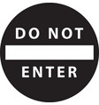 black sign do not enter isolated vector image vector image