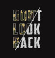 dont look back camo print vector image vector image