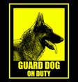 guard dog on duty sign vector image vector image