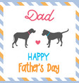 sweet card for fathers day with dogs vector image vector image