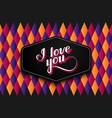 I love you retro label vector image vector image