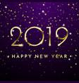 2019 happy new year golden glitter confetti vector image vector image