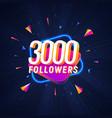 3000 followers celebration in social media vector image vector image