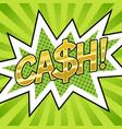 cash word comic book pop art vector image vector image