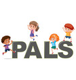 kids on the word pals vector image vector image